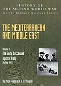 Mediterranean and Middle East Volume I: The Early Successes against Italy (to May 1941): HISTORY OF THE SECOND WORLD WAR: UNITED KINGDOM MILITARY SERI
