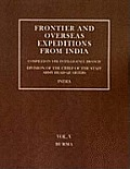 Frontier and Overseas Expeditions from India: Volume V Burma