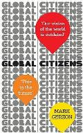 Global Citizens: How Our Vision of the World Is Outdated, and What We Can Do About It