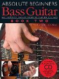 Absolute Beginners: Bass Guitar - Book Two