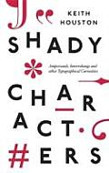 Shady Characters Ampersands Interrobangs & Other Typographical Curiosities