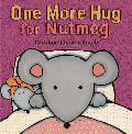 One More Hug for Nutmeg