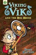 Viking Vik and the Bug House