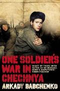 One Soldiers War in Chechnya