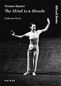 Yvonne Rainer The Mind Is A Muscle