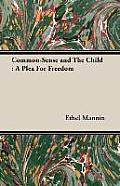 Common-Sense and the Child: A Plea for Freedom