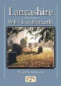 Lancashire - Who Lies Beneath?