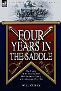 Four Years in the Saddle: the History of the First Regiment Ohio Volunteer Cavalry in the American Civil War