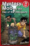 Mystery Mob and the Day of the Dinosaurs