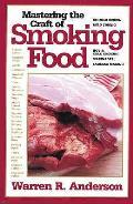 Mastering the Craft of Smoking Food