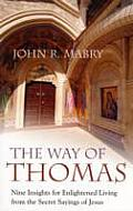 Way of Thomas Nine Insights for Enlightened Living from the Secret Sayings of Jesus