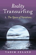 Reality Transurfing 1: The Space Of Vari