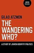 Wandering Who A Study of Jewish Identity Politics