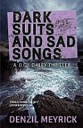 Dark Suits & Sad Songs D C I Daley