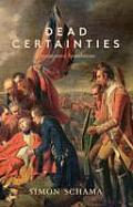 Dead Certainties Unwarranted Speculations UK