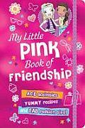 My Little Pink Book of Friendship