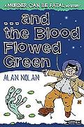 And the Blood Flowed Green