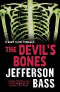 Devil's Bones: a Body Farm Thriller