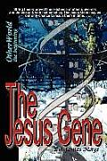 The Jesus Gene - Otherworld, the Beginning