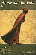 Alone & On Foot Ignatius The Pilgrim