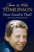 How Good Is That?: the Story of a Reluctant Heroine