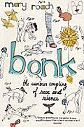 Bonk The Curious Coupling of Sex & Science