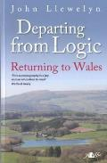 Departing From Logic: Returning To Wales