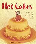 Hot Cakes: Step-by-step Recipes for 19 Sensational Fun Cakes