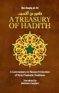 Treasury of Hadith A Commentary on Nawawis Selection of Prophetic Traditions