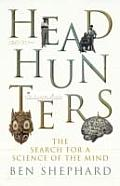 Headhunters Search for a Science of the Mind