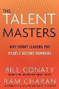 Talent Masters: Why Smart Leaders Put People Before Numbers