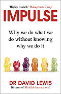 Impulse Why We Do What We Do Without Knowing Why We Do It
