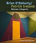 Brian O'Doherty/Patrick Ireland: Between Categories