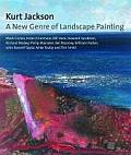 Kurt Jackson A New Genre of Landscape Painting
