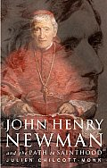 John Henry Newman: And the Path to Sainthood