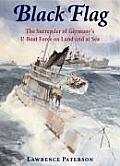Black Flag The Surrender of Germanys U Boat Forces 1945