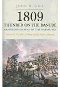 1809 Thunder on the Danube: Napoleon's Defeat of the Habsburgs, Volume II: The Fall of Vienna and the Battle of Aspern
