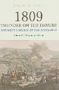 1809 Thunder on the Danube: Napoleon's Defeat of the Habsburgs, Vol. III: The Final Clashes of Wagram and Znaim