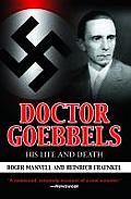 Doctor Goebbels His Life & Death