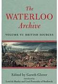 The Waterloo Archive. Volume 6: British Sources