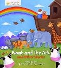 Noah and the Ark and Other Stories: Stories From Faith: Christianity