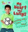 My Heart and Lungs: an Exciting Way To Learn About Your Body