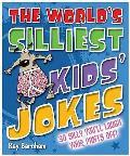 World's Silliest Kid's Jokes: Sending Giggles Round the Galaxy!