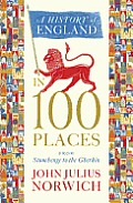 History of England in 100 Places From Stonehenge to the Gherkin
