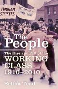 People: the Rise and Fall of the Working Class, 1910-2010