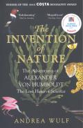 Invention of Nature The Adventures of Alexander Von Humboldt The Lost Hero of Science