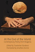 At the End of the World: Contemporary Poetry from Bulgaria