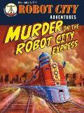 Murder on the Robot City Express