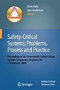 Safety-Critical Systems: Problems, Process and Practice: Proceedings of the Seventeenth Safety-Critical Systems Symposium Brighton, Uk, 3 - 5 February