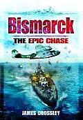 Bismarck: The Epic Sea Chase